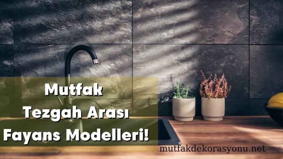 Mutfak Tezgah Arası Fayans Modelleri